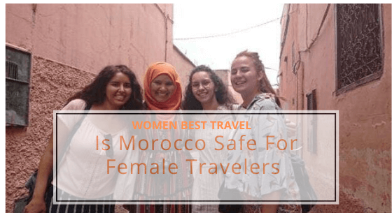 Morocco travel safety for female travellers