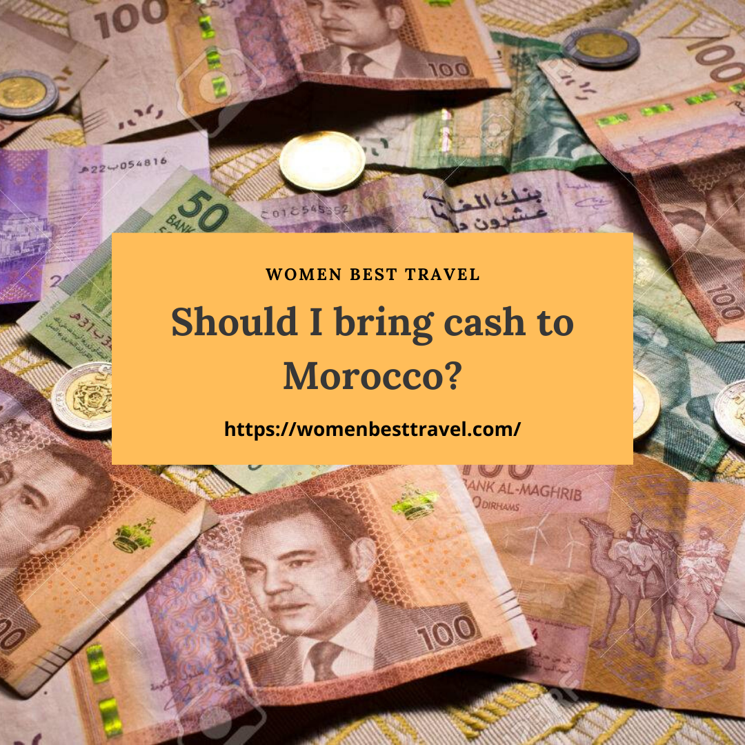 Should I bring cash to Morocco?