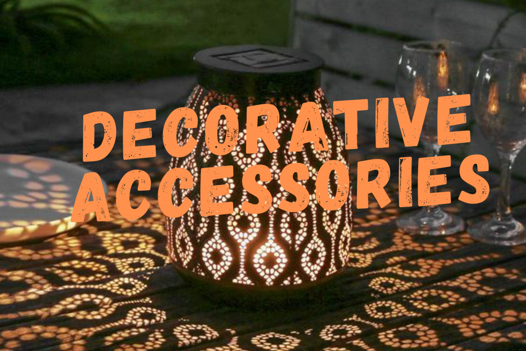 DECORATIVE AND ACCESSORIES
