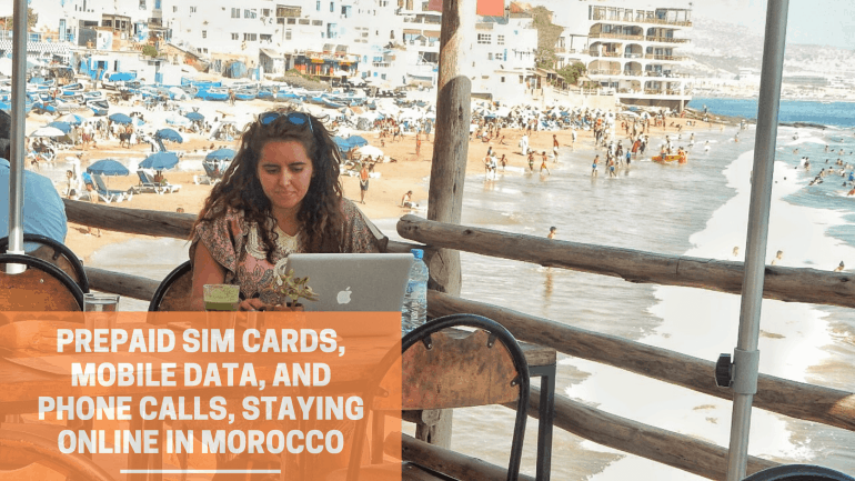 Prepaid SIM cards, mobile data, and phone calls, staying online in Morocco